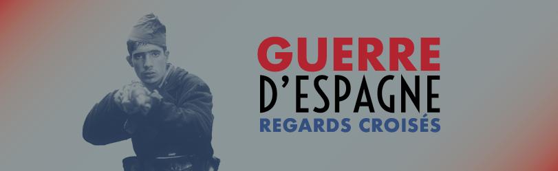 Guerre d'Espagne: regards croisés