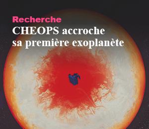 Recherche - CHEOPS accroche sa première exoplanète