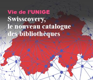 Vie de l'UNIGE - Swisscovery, le nouveau catalogue des bibliothèques