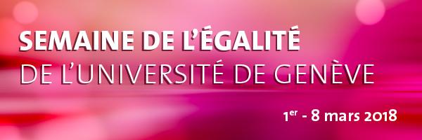 SEMAINE DE L'ÉGALITÉ DE L'UNIVERSITÉ DE                          GENÈVE